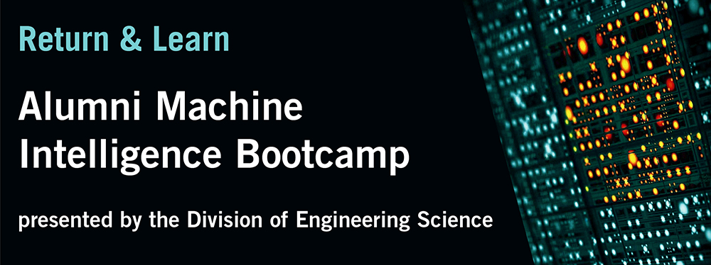 Return & Learn:  Alumni Machine Intelligence Bootcamp presented by the Division of Engineering Science @ Myhal Centre | Toronto | Ontario | Canada